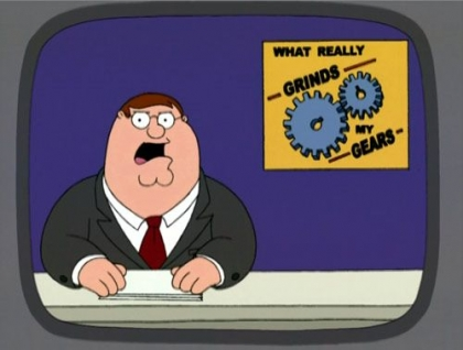 Peter Griffin grinds my gears